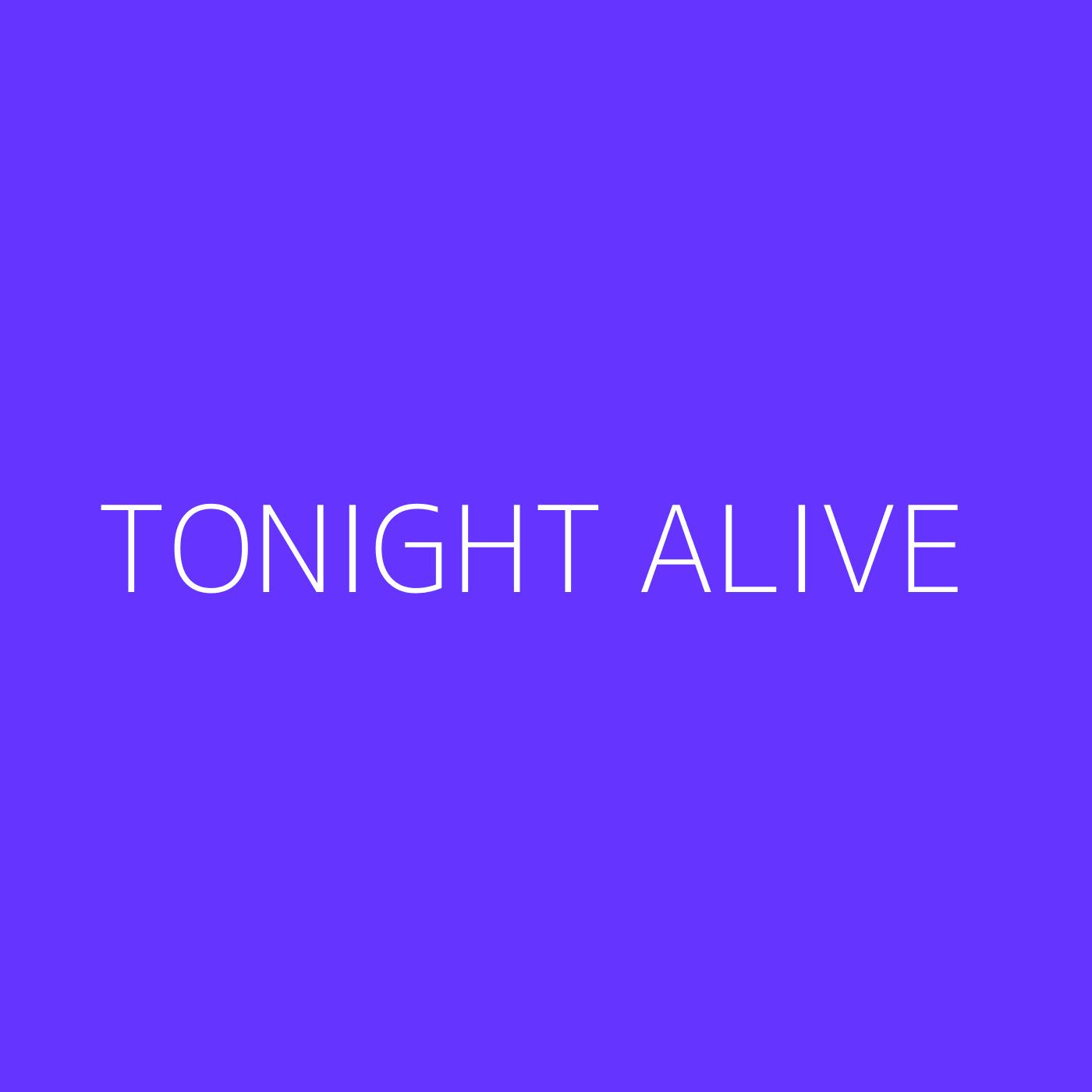 Tonight Alive Playlist Artwork
