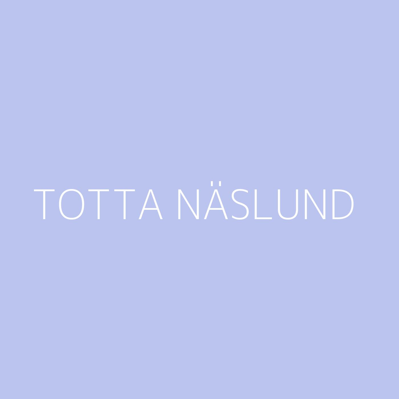 Totta Näslund Playlist Artwork