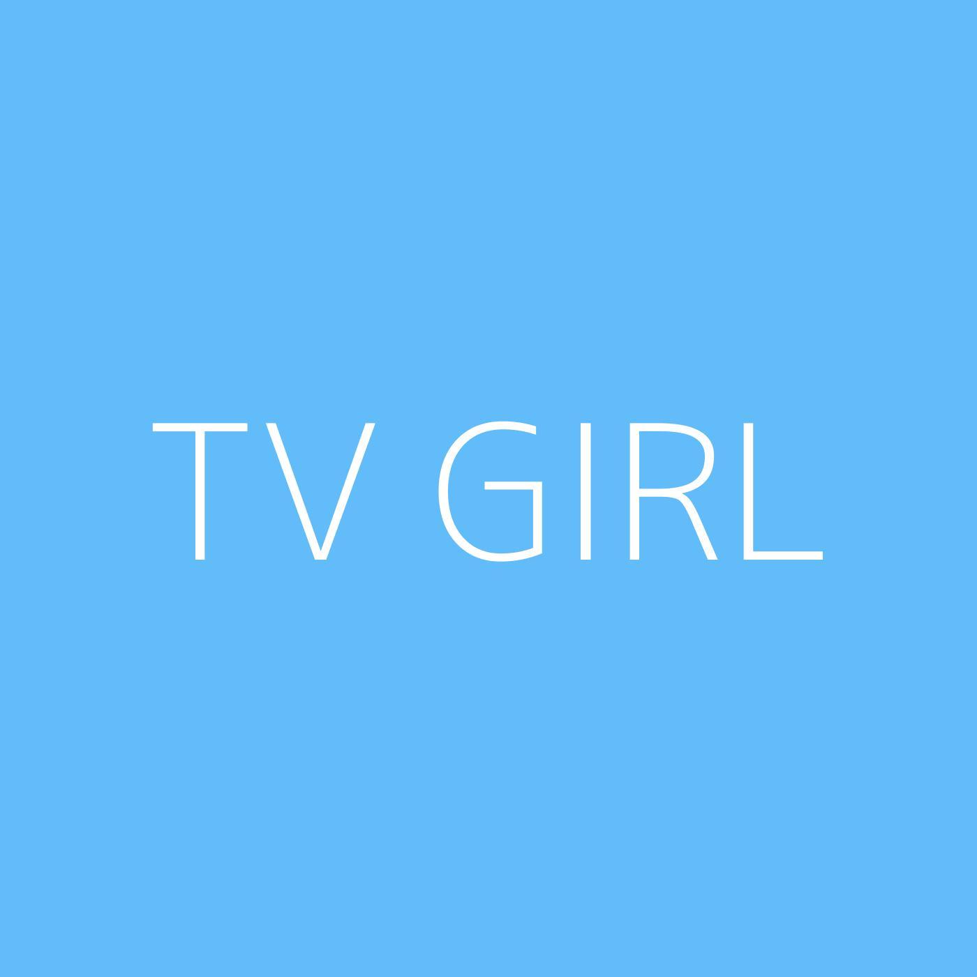 TV Girl Playlist Artwork