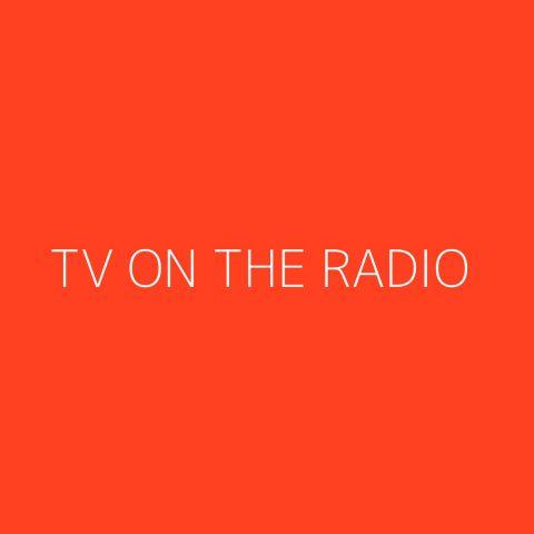 TV On The Radio Playlist – Most Popular