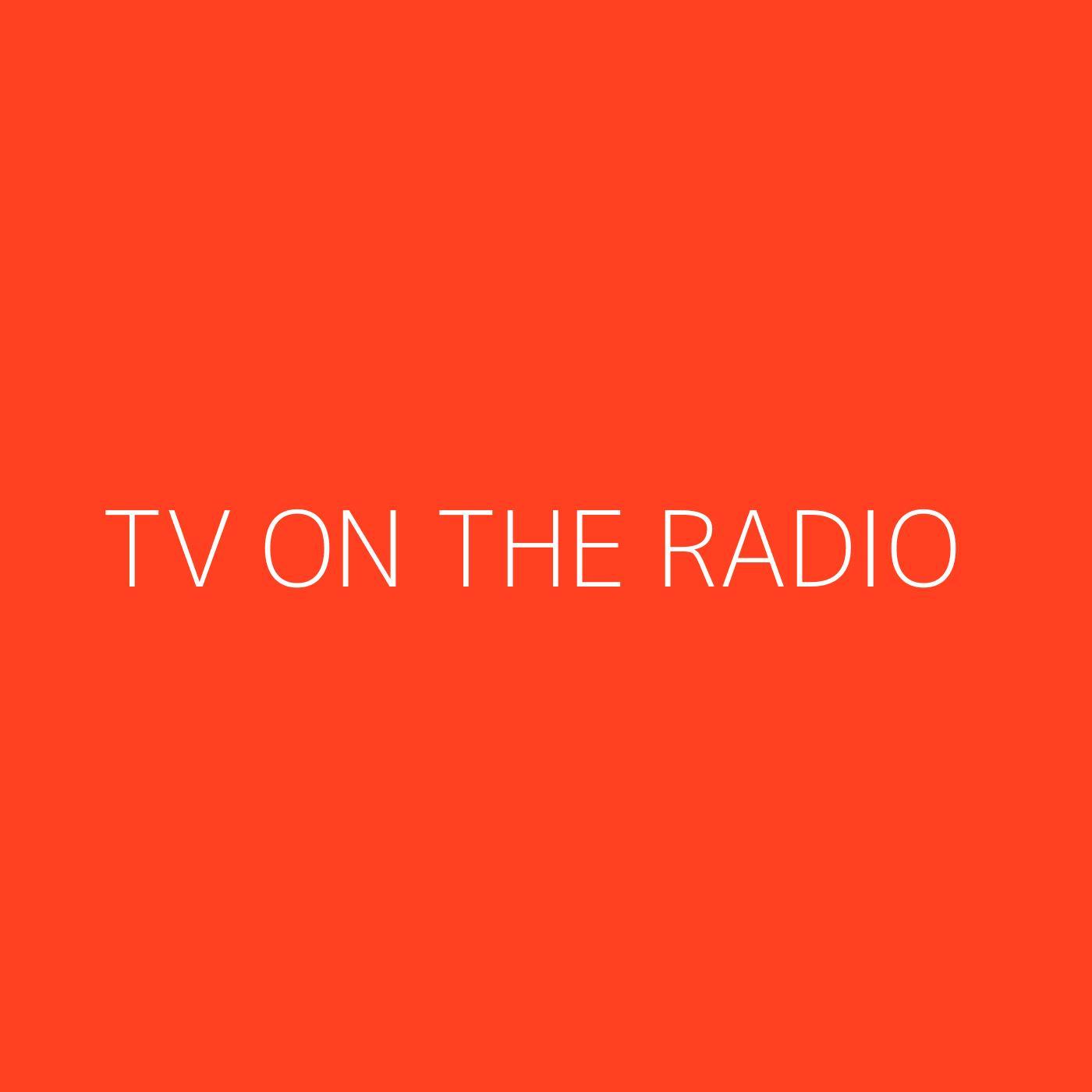 TV On The Radio Playlist Artwork