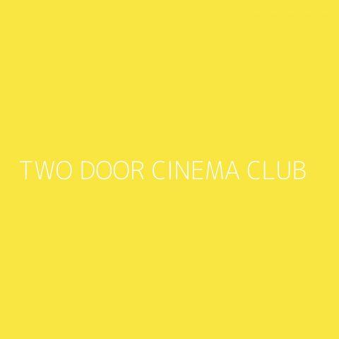 Two Door Cinema Club Playlist – Most Popular
