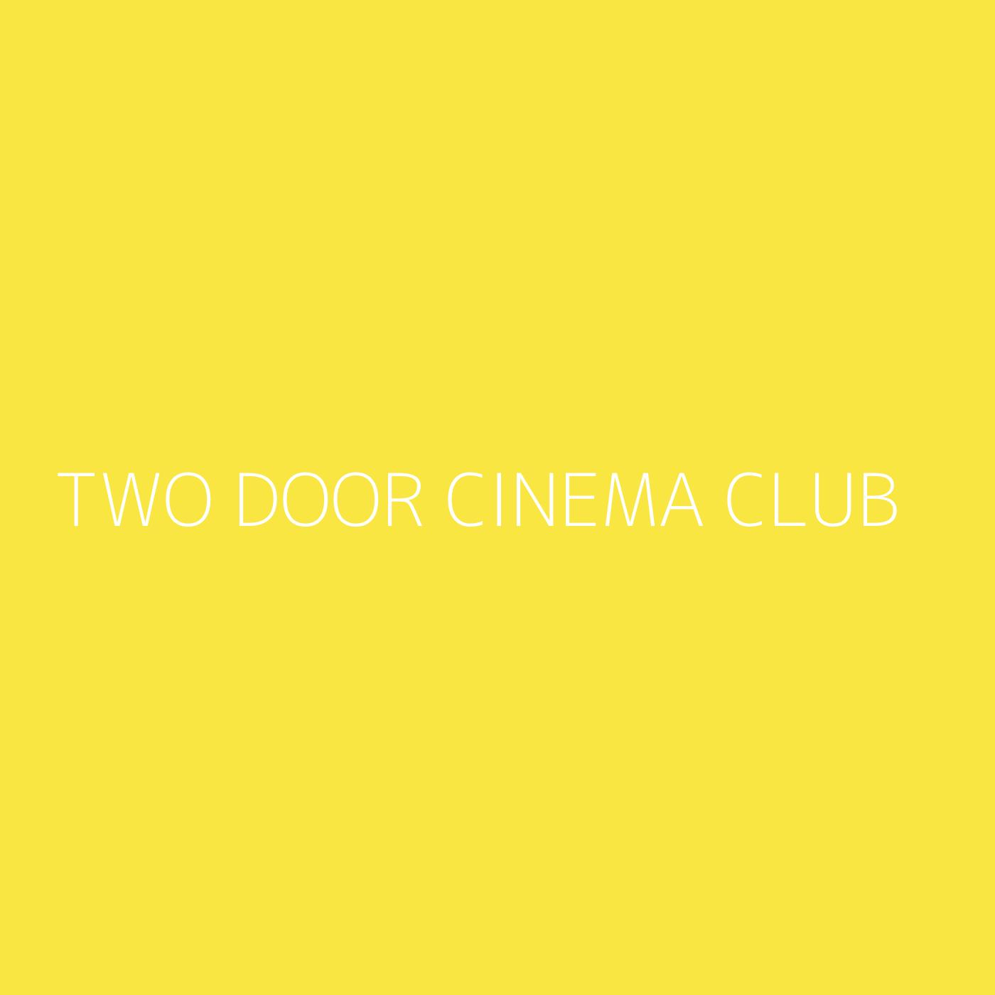 Two Door Cinema Club Playlist Artwork