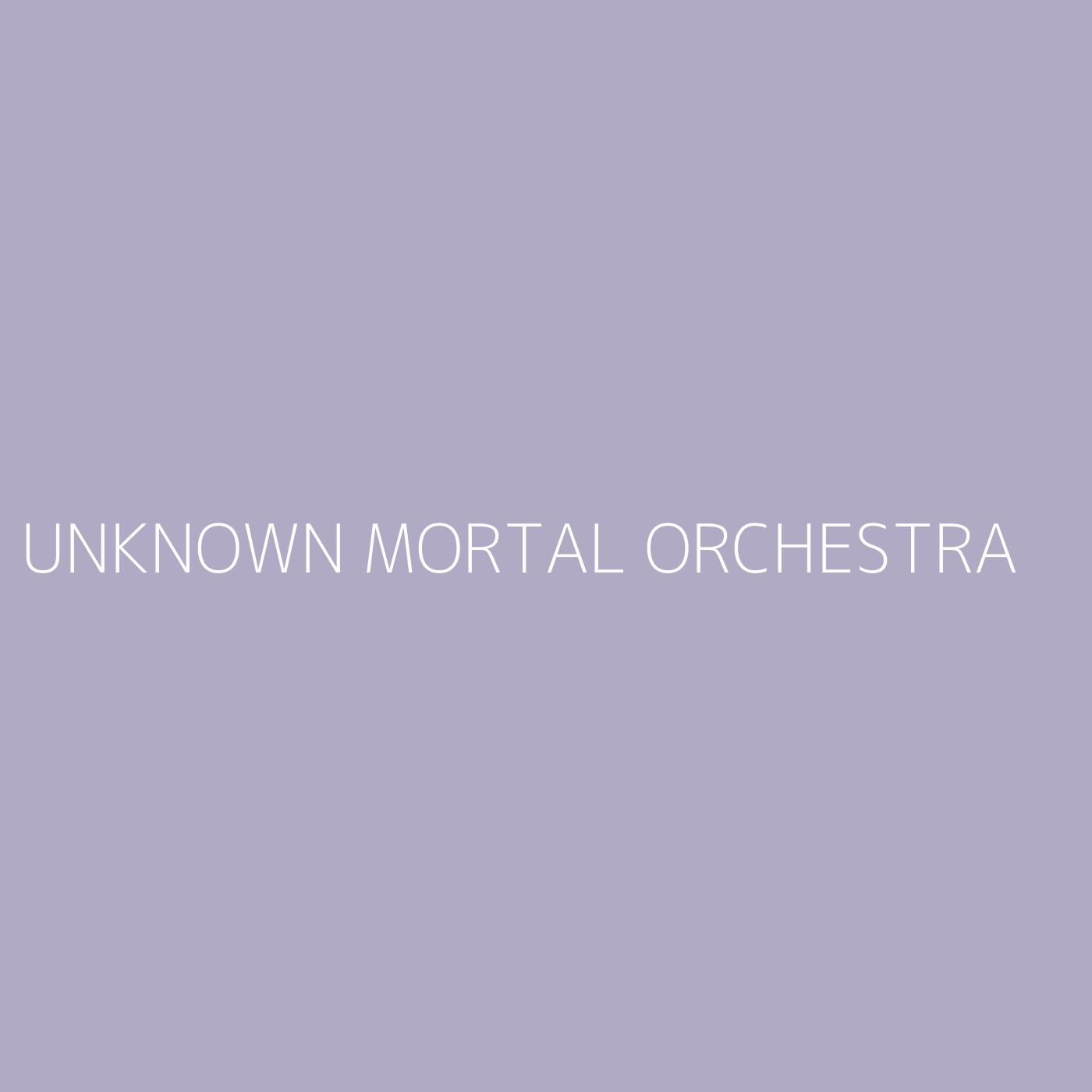 Unknown Mortal Orchestra Playlist Artwork