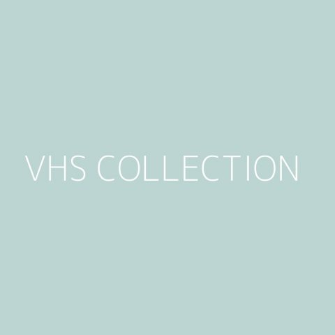 VHS Collection Playlist – Most Popular