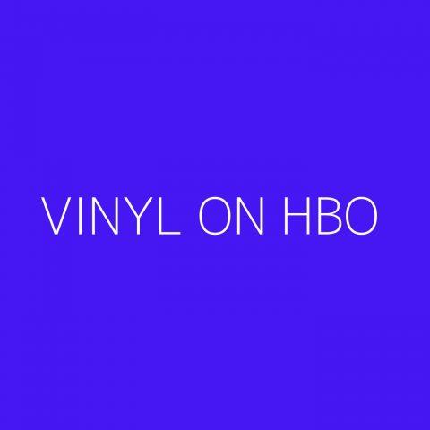 Vinyl on HBO Playlist – Most Popular