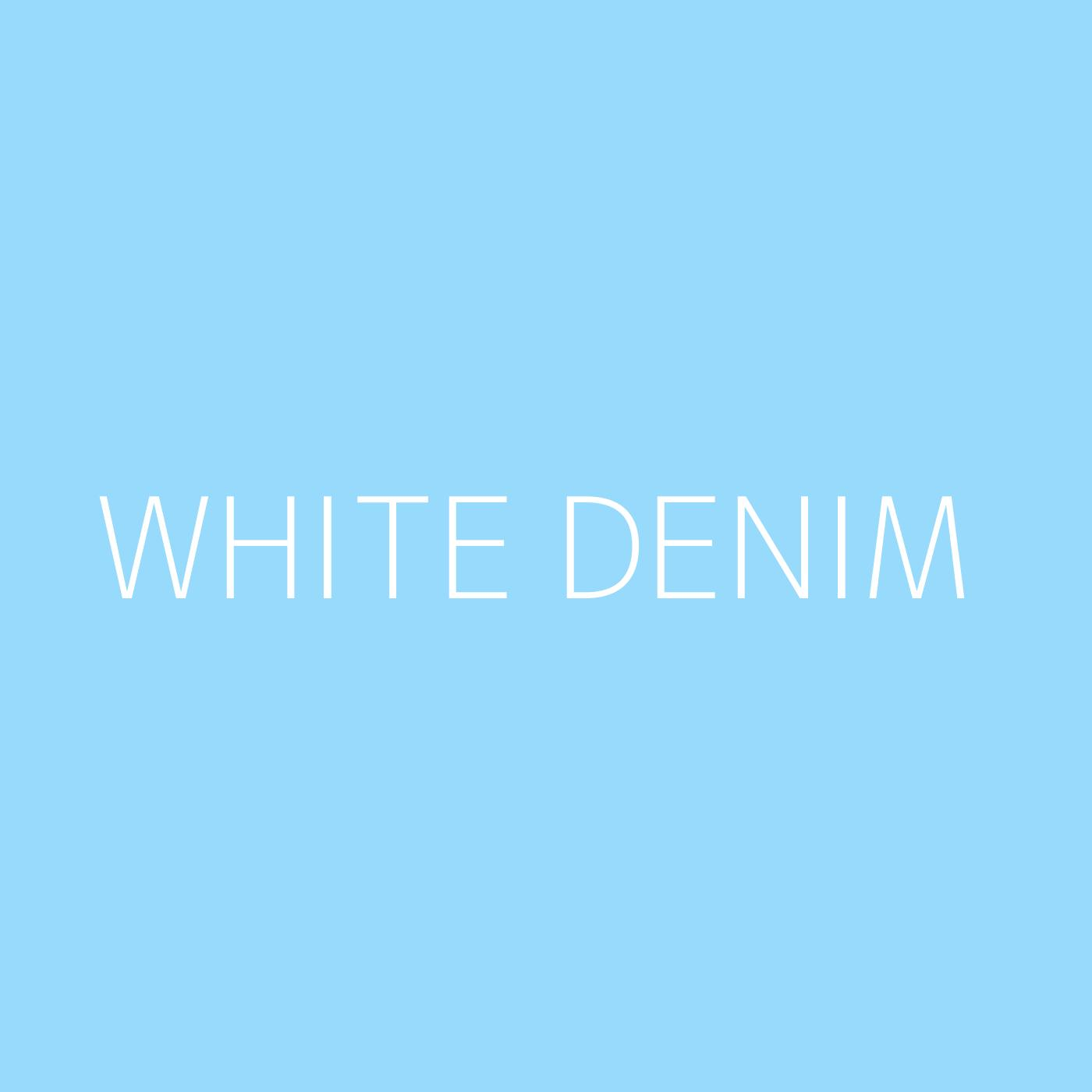 White Denim Playlist Artwork