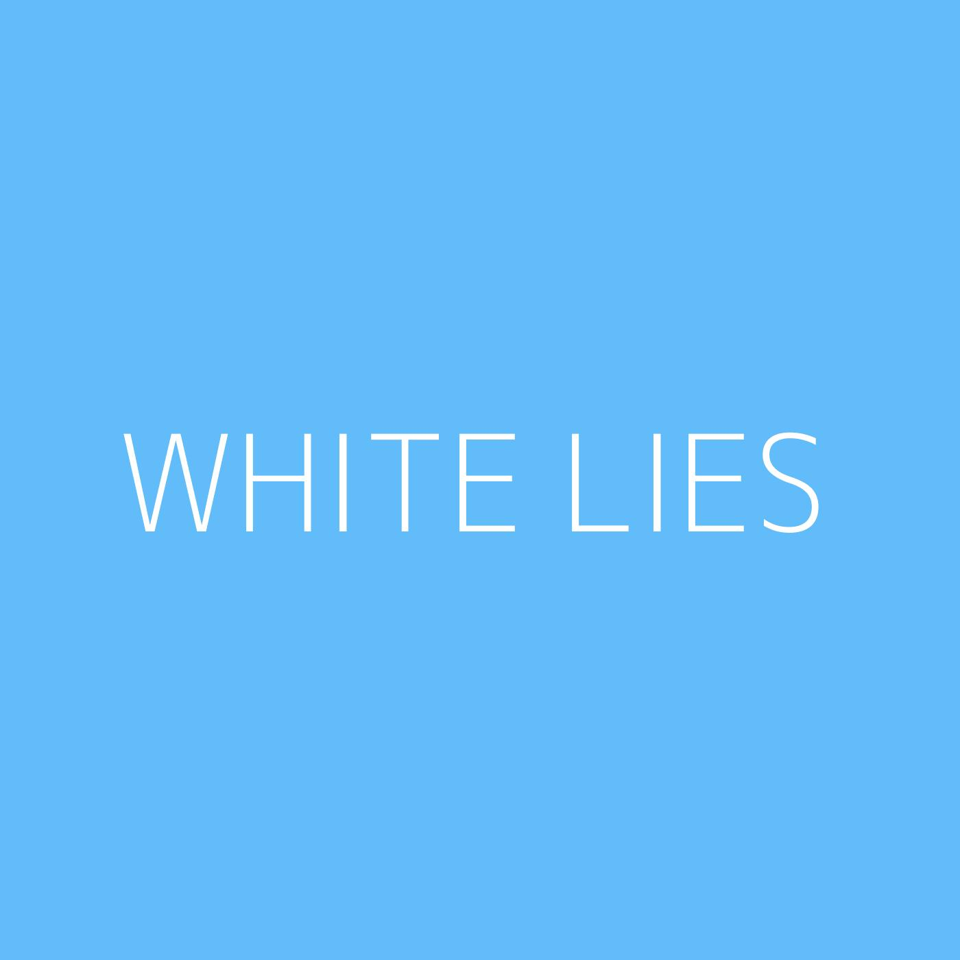 White Lies Playlist Artwork