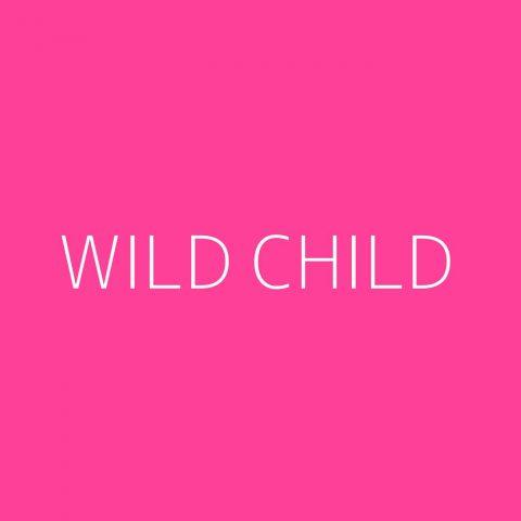 Wild Child Playlist – Most Popular