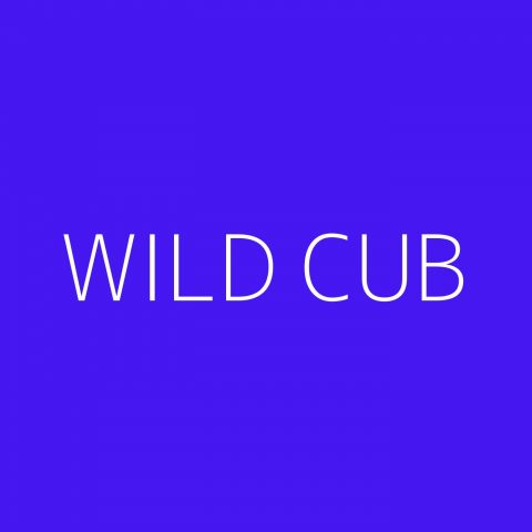 Wild Cub Playlist – Most Popular