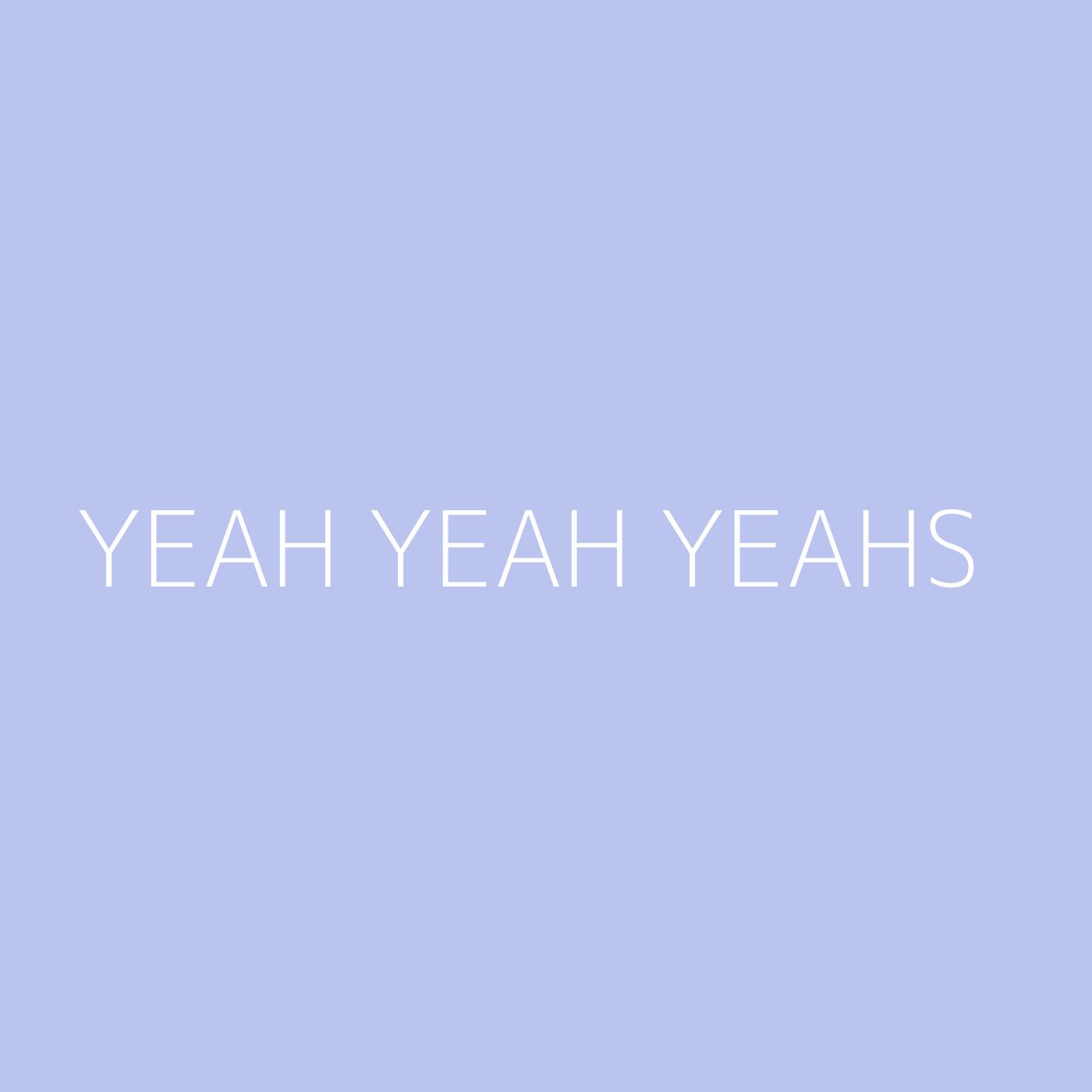 Yeah Yeah Yeahs Playlist Artwork
