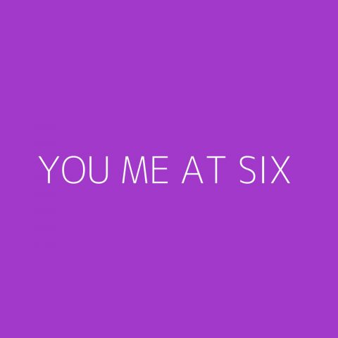 You Me At Six Playlist – Most Popular