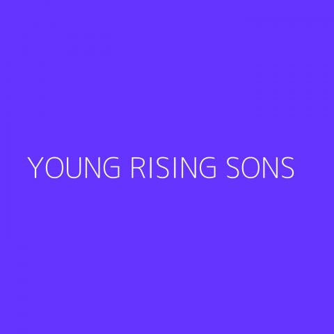 Young Rising Sons Playlist – Most Popular