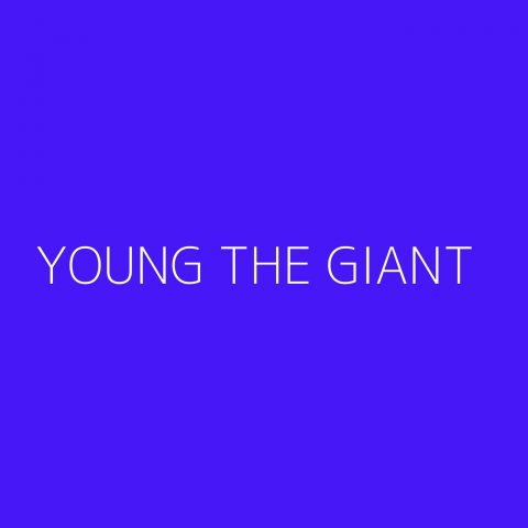 Young the Giant Playlist – Most Popular