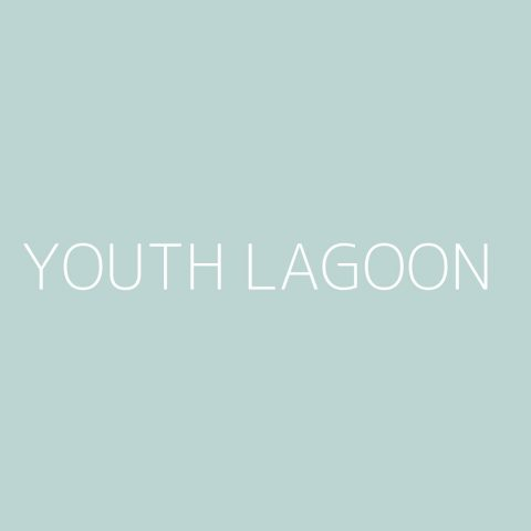 Youth Lagoon Playlist – Most Popular