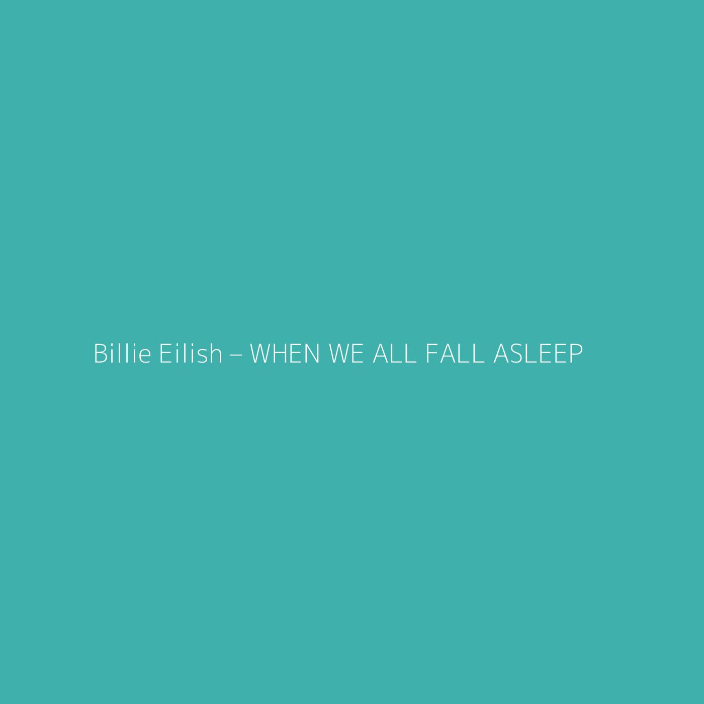 Billie Eilish – WHEN WE ALL FALL ASLEEP