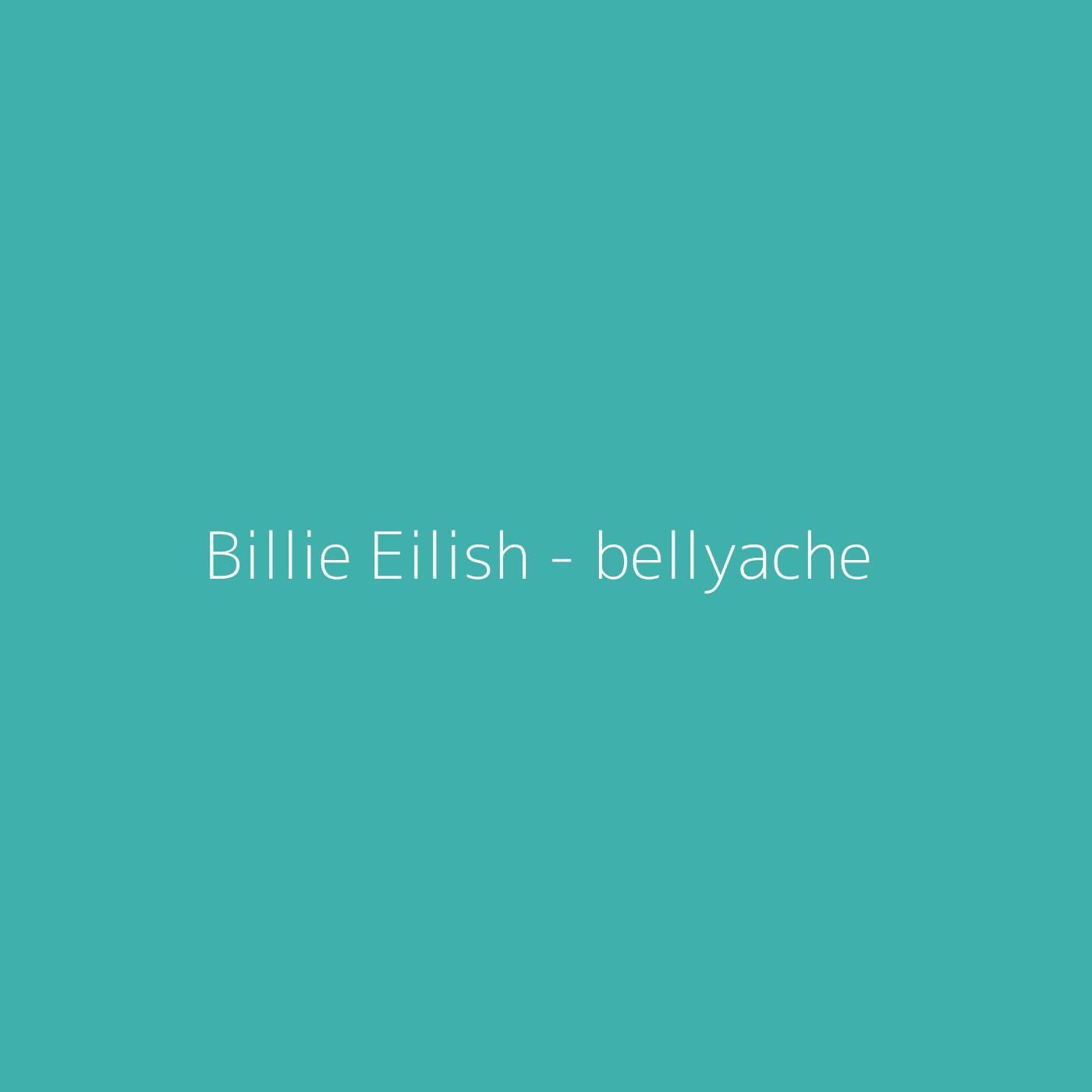 Billie Eilish - bellyache