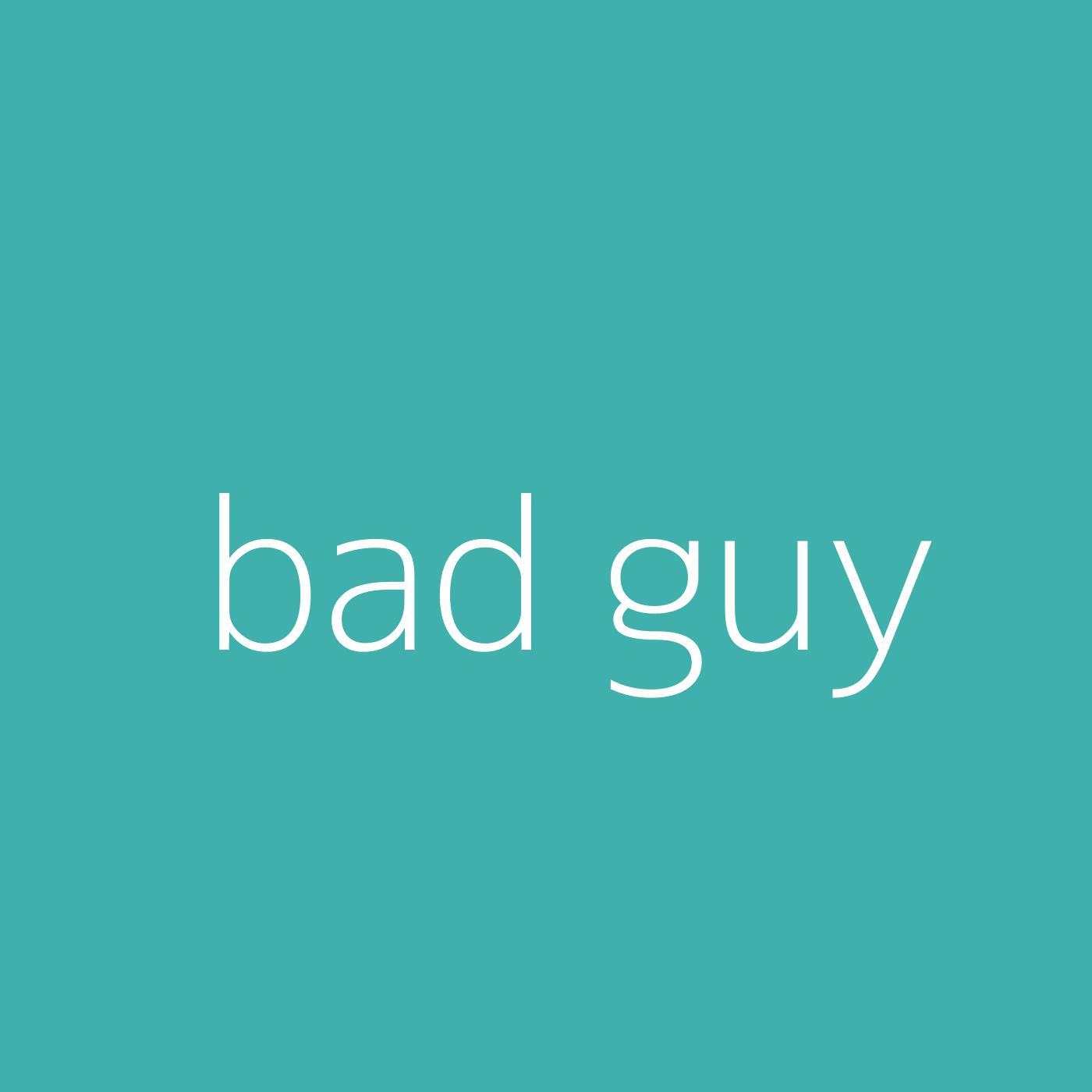 bad guy – Billie Eilish
