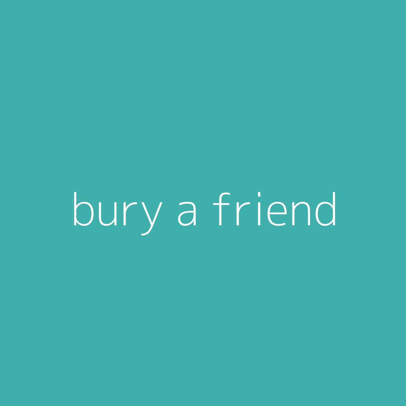 bury a friend – Billie Eilish