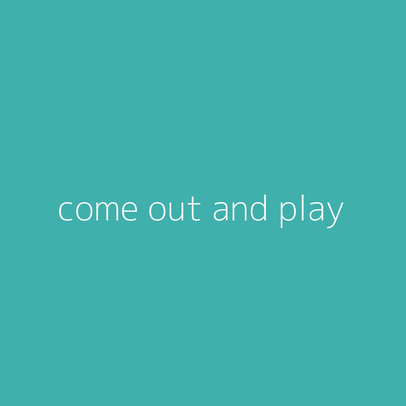 come out and play – Billie Eilish