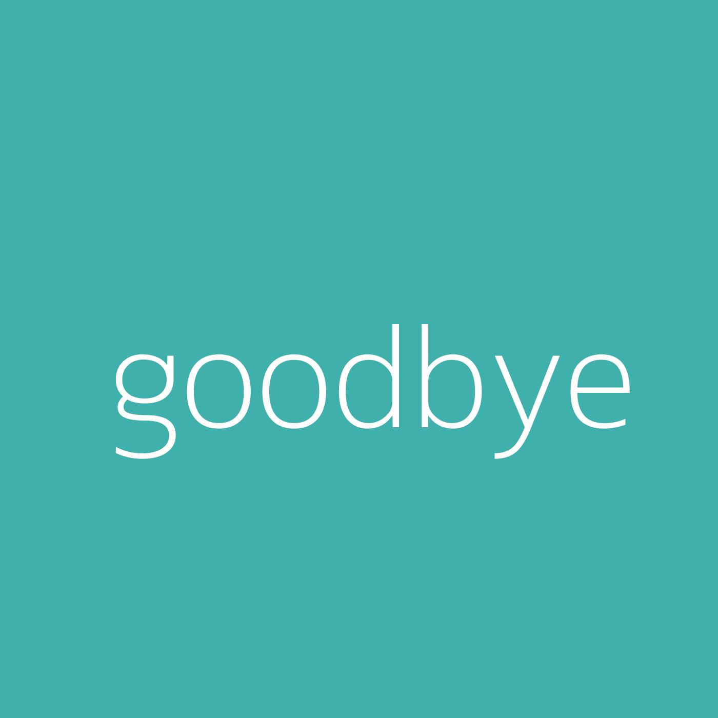goodbye – Billie Eilish