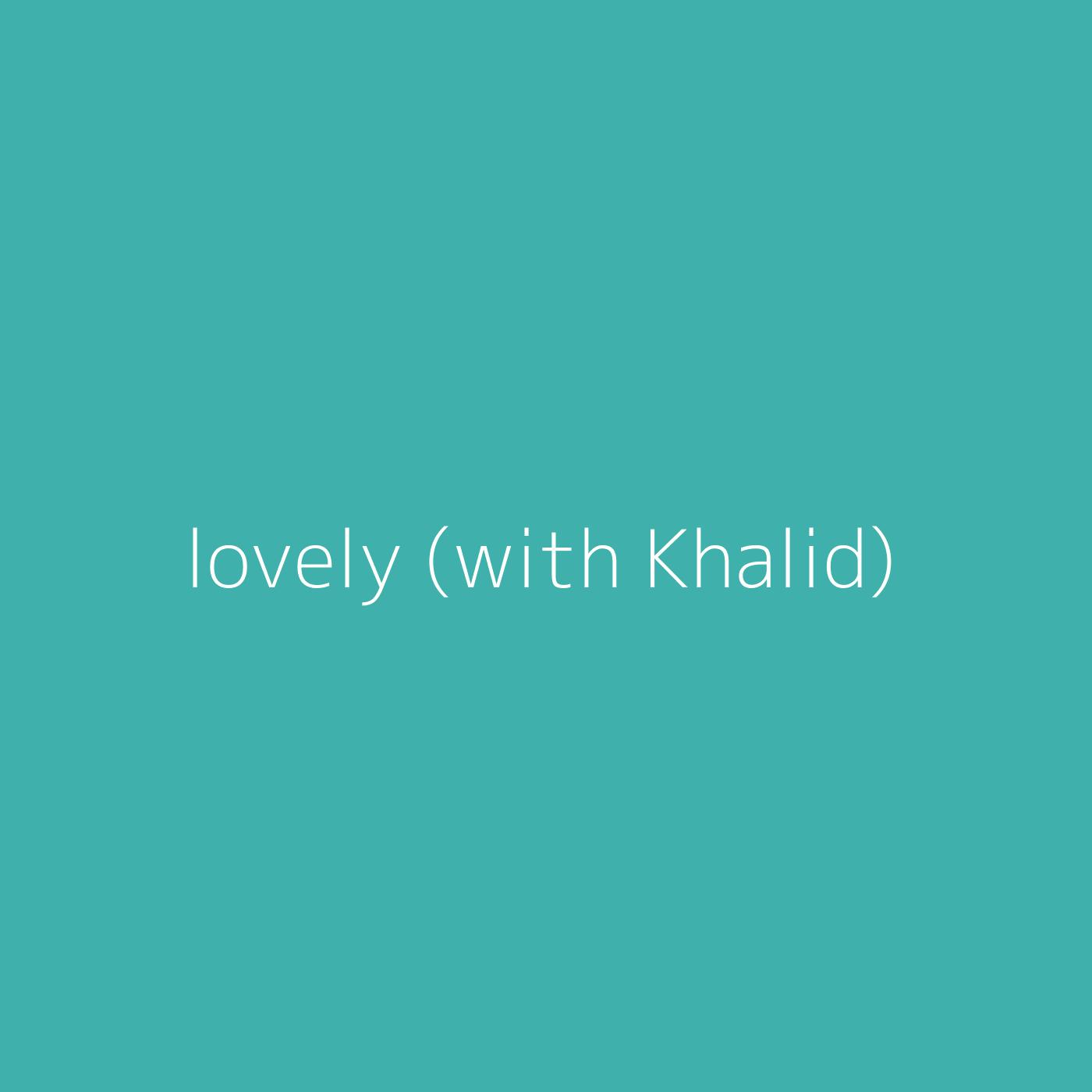 lovely (with Khalid) – Billie Eilish