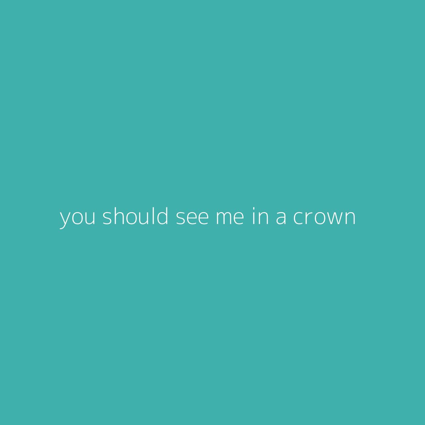 you should see me in a crown – Billie Eilish Playlist - Kolibri Music